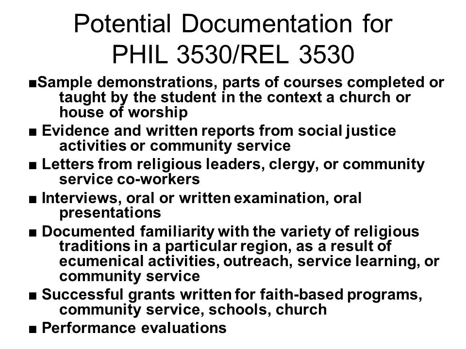 Potential Documentation for PHIL 3530/REL 3530 ■Sample demonstrations, parts of courses completed or taught by the student in the context a church or