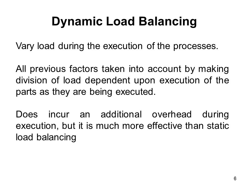 6 Vary load during the execution of the processes.
