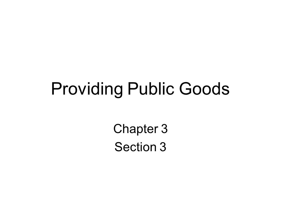 Providing Public Goods Chapter 3 Section 3
