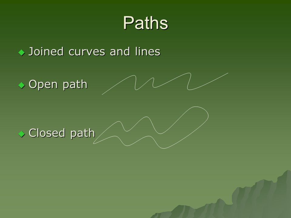 Paths  Joined curves and lines  Open path  Closed path