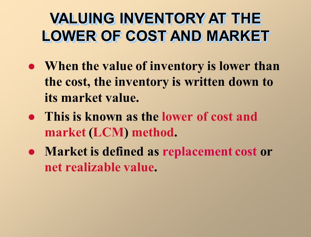 When the value of inventory is lower than the cost, the inventory is written down to its market value. This is known as the lower of cost and market (