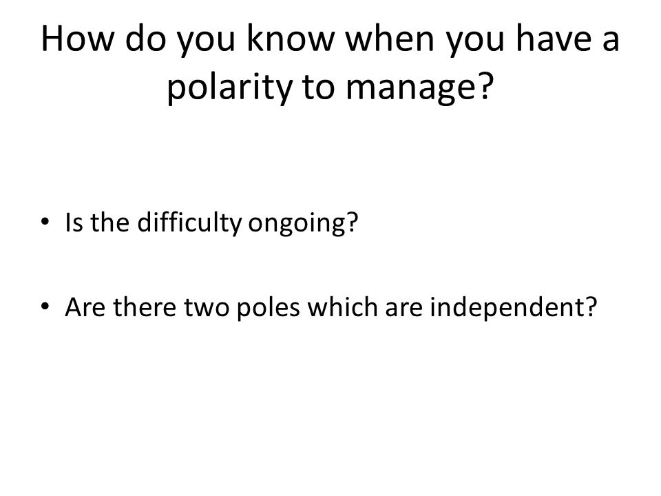 How do you know when you have a polarity to manage.