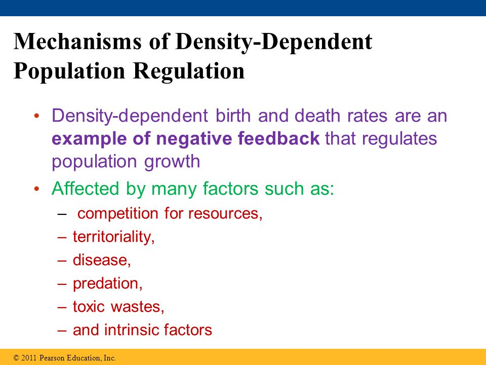 Mechanisms of Density-Dependent Population Regulation Density-dependent birth and death rates are an example of negative feedback that regulates popul