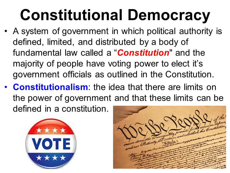 Basic Concepts of Democracy 1.Recognition of the fundamental worth and dignity of every person 2.Respect for the quality of all persons 3.Faith in majority rule and an insistence upon minority rights 4.Acceptance of the necessity of compromise 5.Insistence upon the widest possible degree of individual freedom (freedom versus order) 6.Government derives it power and legitimacy from the people