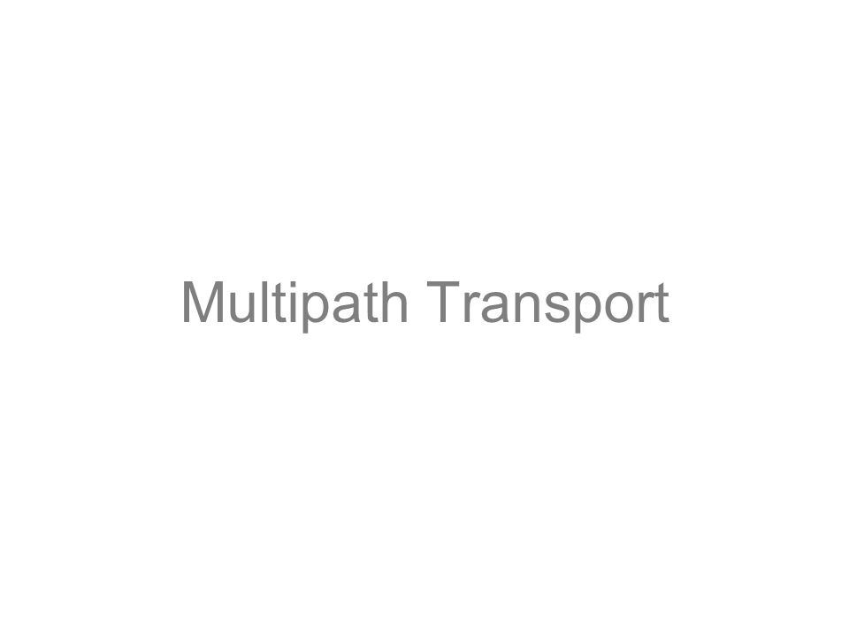 Multipath Transport