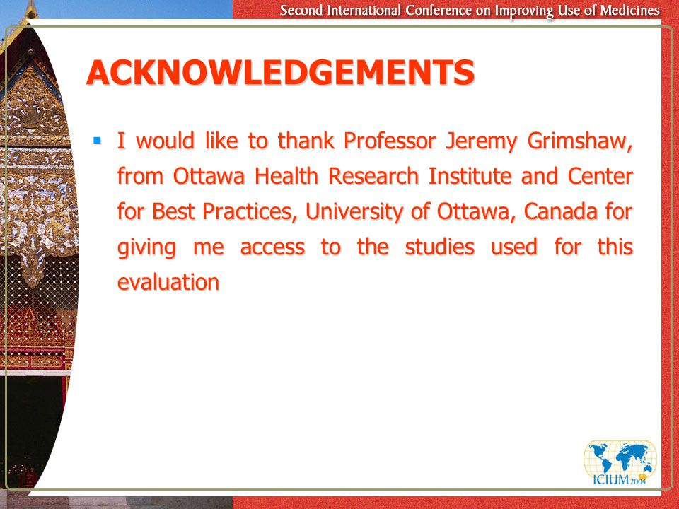 ACKNOWLEDGEMENTS  I would like to thank Professor Jeremy Grimshaw, from Ottawa Health Research Institute and Center for Best Practices, University of