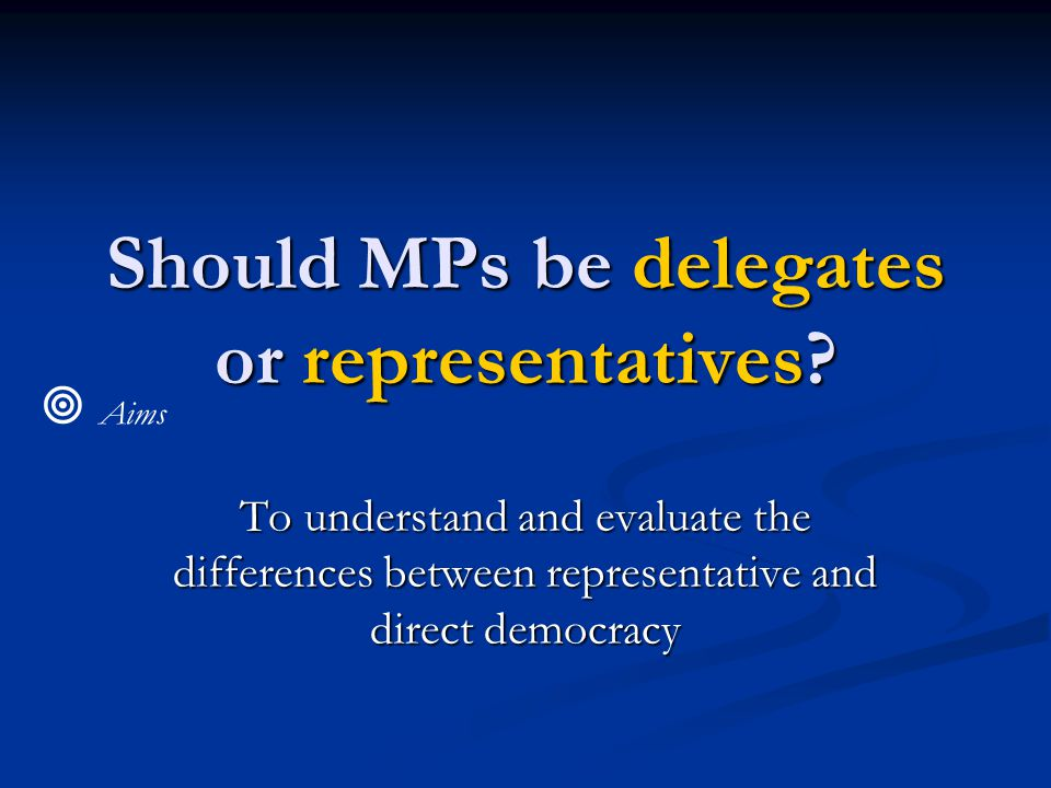 Should MPs be delegates or representatives.