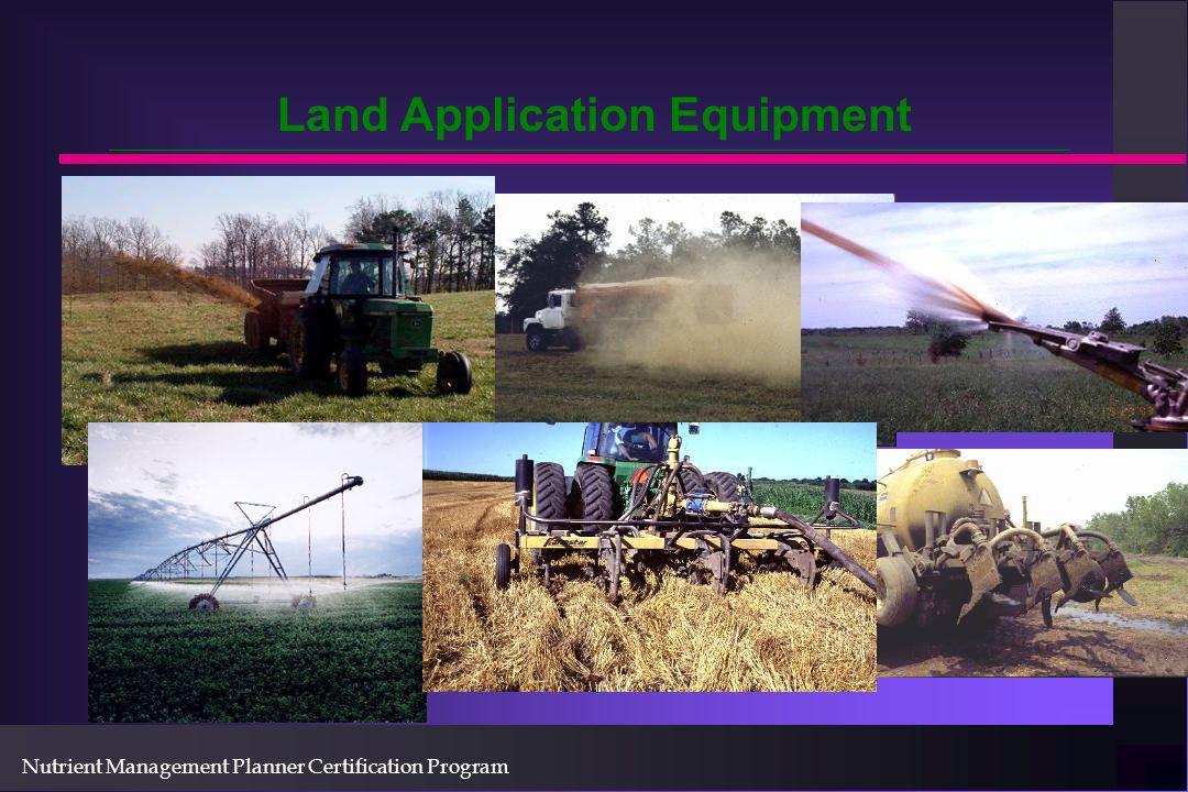 Nutrient Management Planner Certification Program Land Application Equipment
