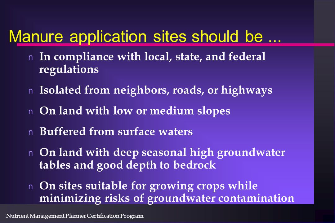 Nutrient Management Planner Certification Program Manure application sites should be...