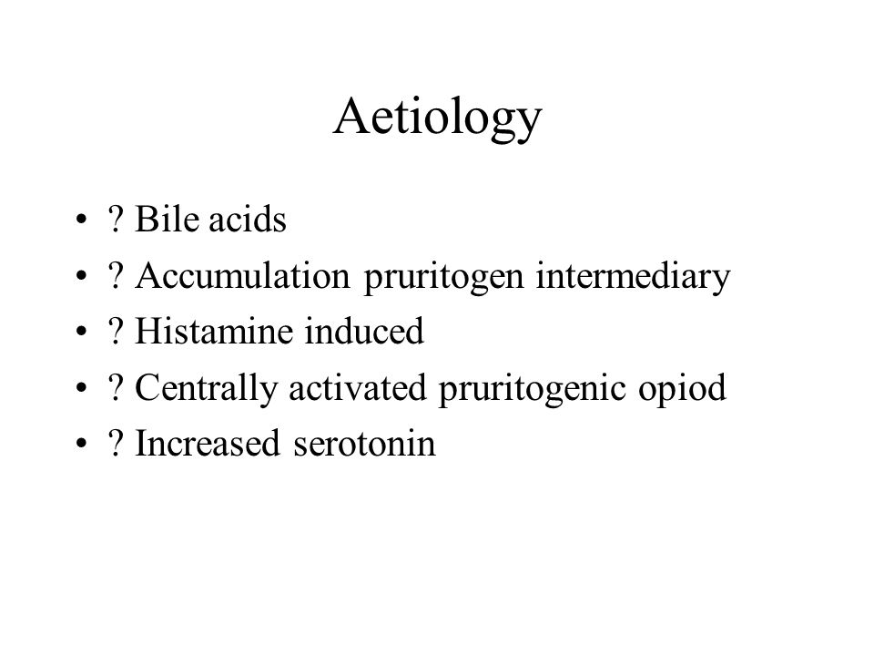 Aetiology . Bile acids . Accumulation pruritogen intermediary .