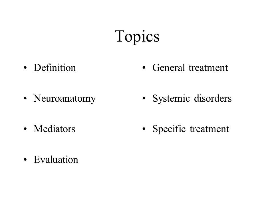 Topics Definition Neuroanatomy Mediators Evaluation General treatment Systemic disorders Specific treatment