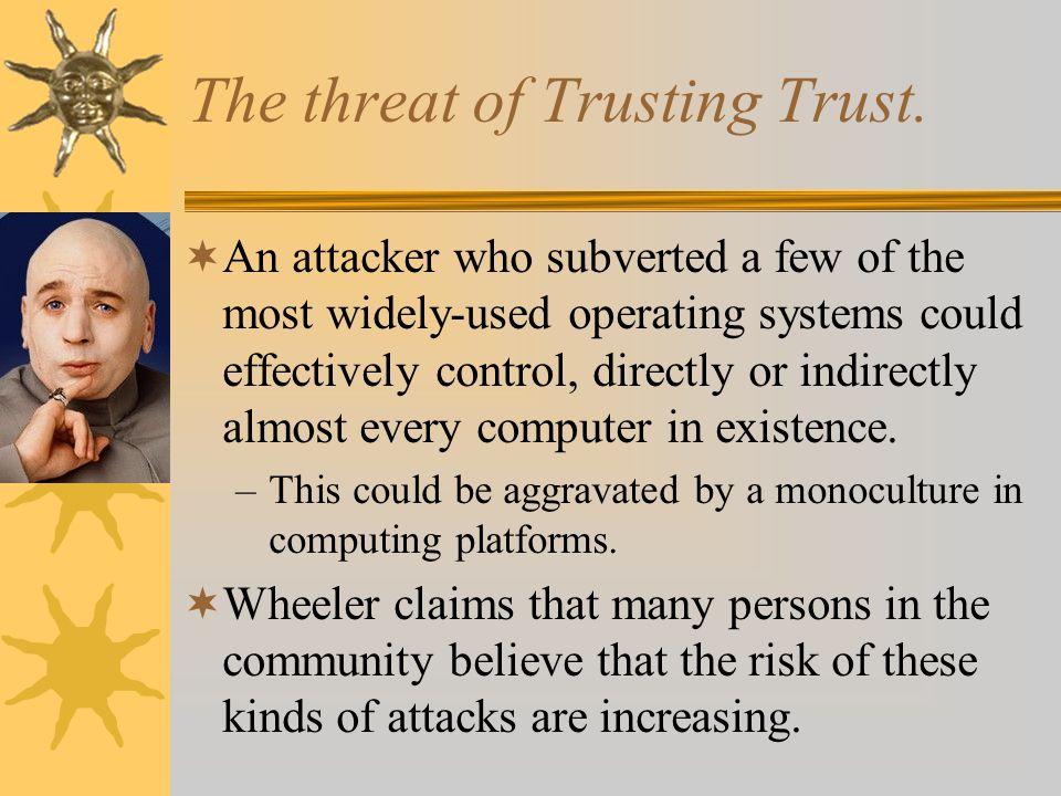 The threat of Trusting Trust.