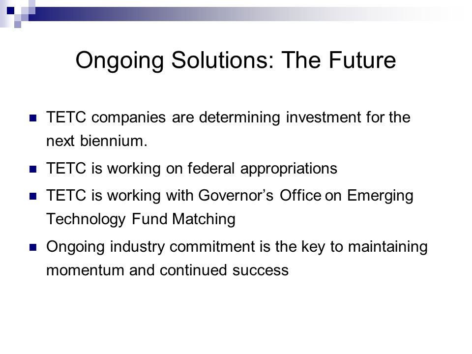 TETC companies are determining investment for the next biennium.