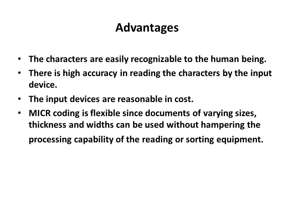 Advantages The characters are easily recognizable to the human being.