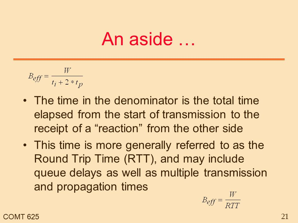 "COMT 625 21 An aside … The time in the denominator is the total time elapsed from the start of transmission to the receipt of a ""reaction"" from the ot"