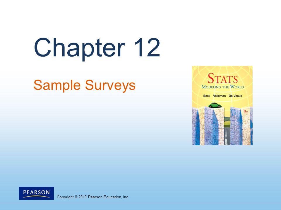 Copyright © 2010 Pearson Education, Inc. Chapter 12 Sample Surveys