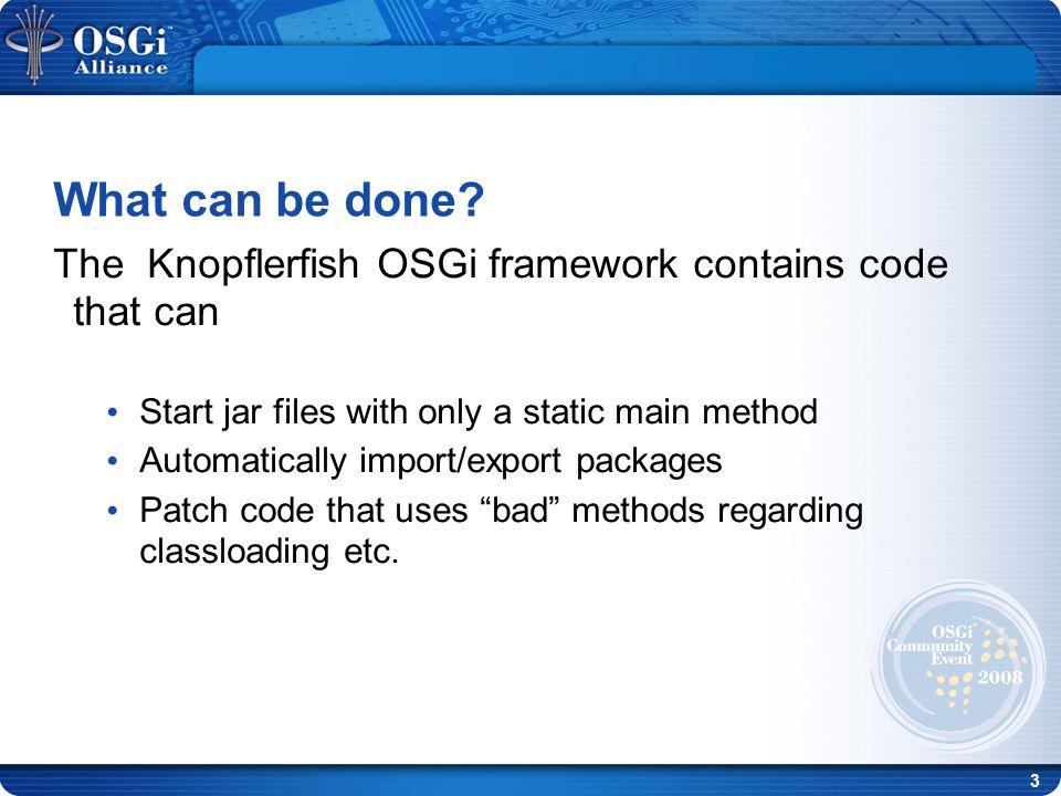 14 Patching - Launch java -Dorg.knopflerfish.framework.patch=true -Dkf.patch.systemExitWrapper=true -cp framework.jar:asm-3.1.jar org.knopflerfish.framework.Main