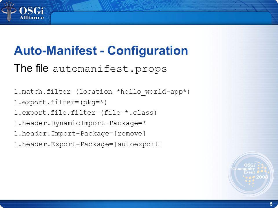 6 Auto-Manifest - Launch java -D org.knopflerfish.framework.automanifest =true -D org.knopflerfish.framework.automanifest.config = file:automanifest.props -Do rg.knopflerfish.framework.debug.automanifest = true -jar framework.jar