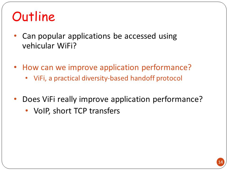 Outline Can popular applications be accessed using vehicular WiFi.