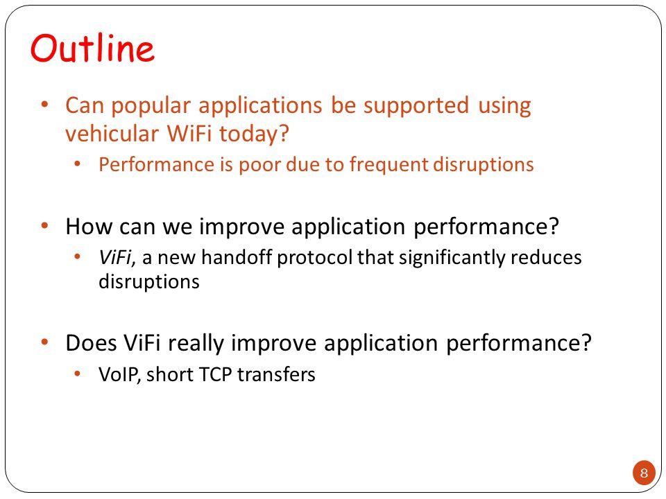 Outline Can popular applications be supported using vehicular WiFi today.