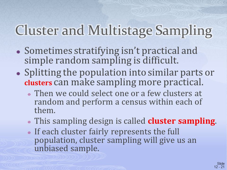  Sometimes stratifying isn't practical and simple random sampling is difficult.  Splitting the population into similar parts or clusters can make sa