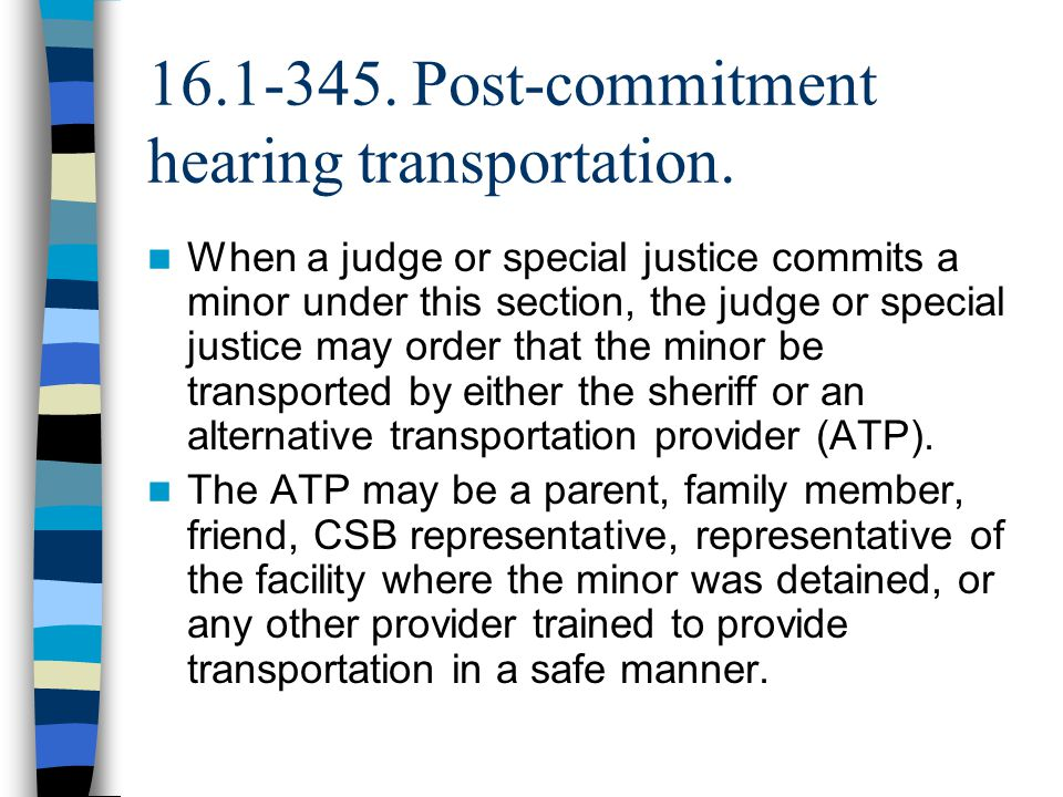 16.1-345. Post-commitment hearing transportation.
