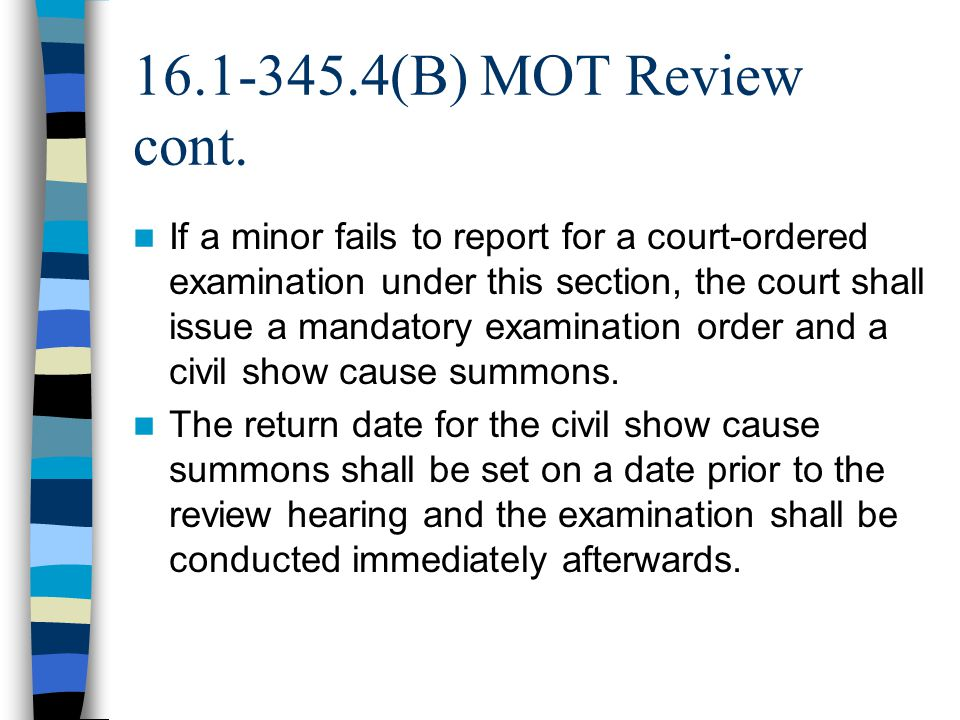 16.1-345.4(B) MOT Review cont.