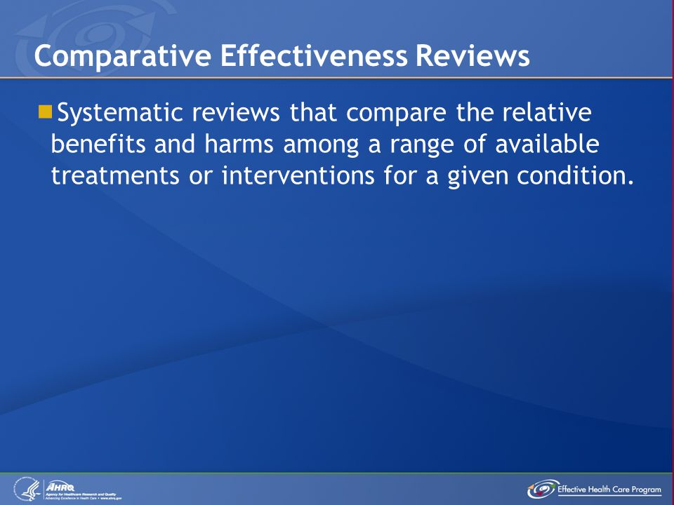  Systematic reviews that compare the relative benefits and harms among a range of available treatments or interventions for a given condition.