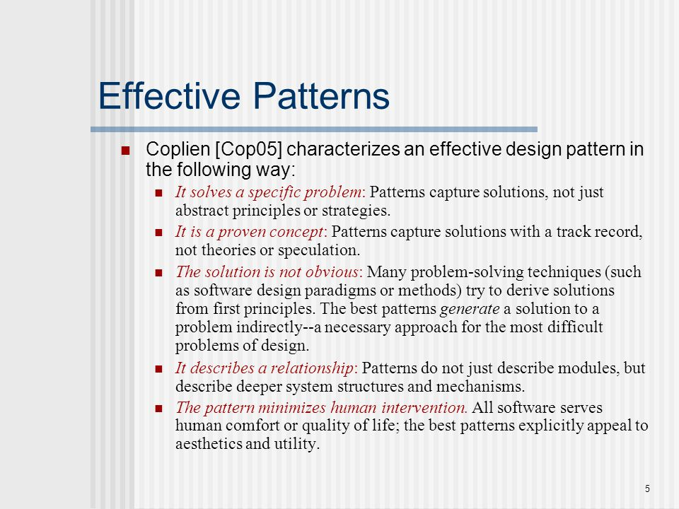6 Kinds of Patterns Architectural patterns describe broad-based design problems that are solved using a structural approach.