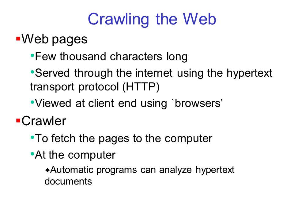 Mining the WebChakrabarti and Ramakrishnan3 HTML  HyperText Markup Language  Lets the author specify layout and typeface embed diagrams create hyperlinks.