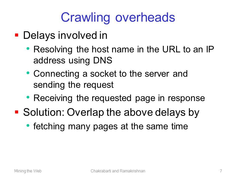Mining the WebChakrabarti and Ramakrishnan8 Anatomy of a crawler.