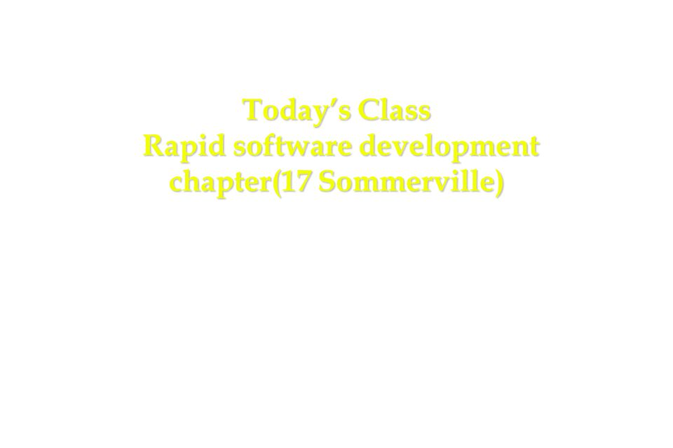 2 Today's Class Rapid software development chapter(17 Sommerville)