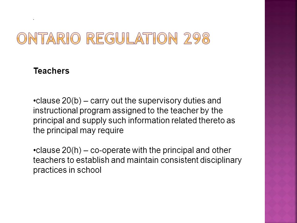 . Teachers clause 20(b) – carry out the supervisory duties and instructional program assigned to the teacher by the principal and supply such informat