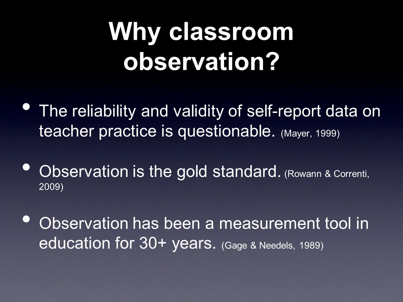 Why classroom observation.