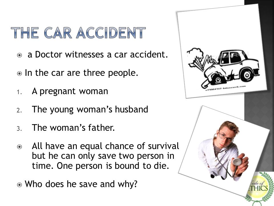  a Doctor witnesses a car accident. In the car are three people.