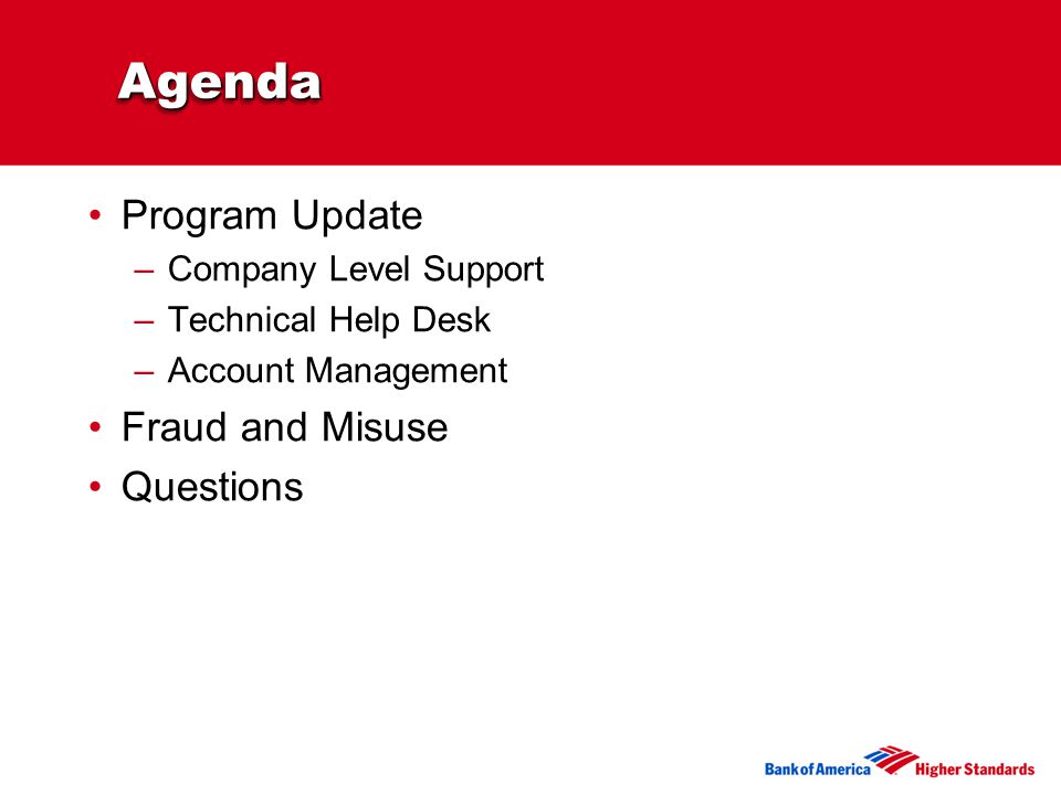 AgendaAgenda Program Update –Company Level Support –Technical Help Desk –Account Management Fraud and Misuse Questions