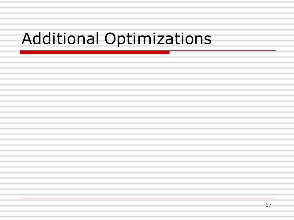 57 Additional Optimizations