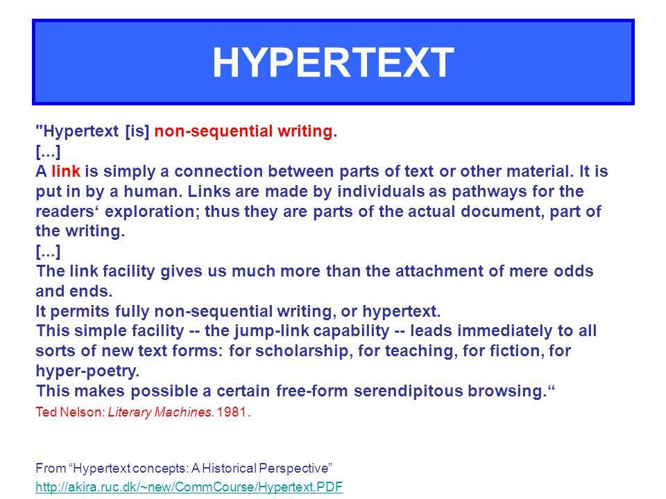 HYPERTEXT Hypertext [is] non-sequential writing.