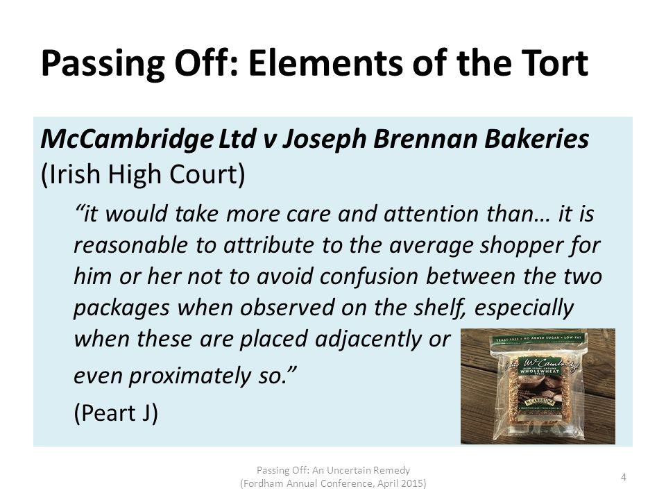 """Passing Off: Elements of the Tort McCambridge Ltd v Joseph Brennan Bakeries (Irish High Court) """"it would take more care and attention than… it is reas"""