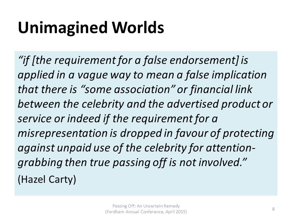 """Unimagined Worlds """"if [the requirement for a false endorsement] is applied in a vague way to mean a false implication that there is """"some association"""""""