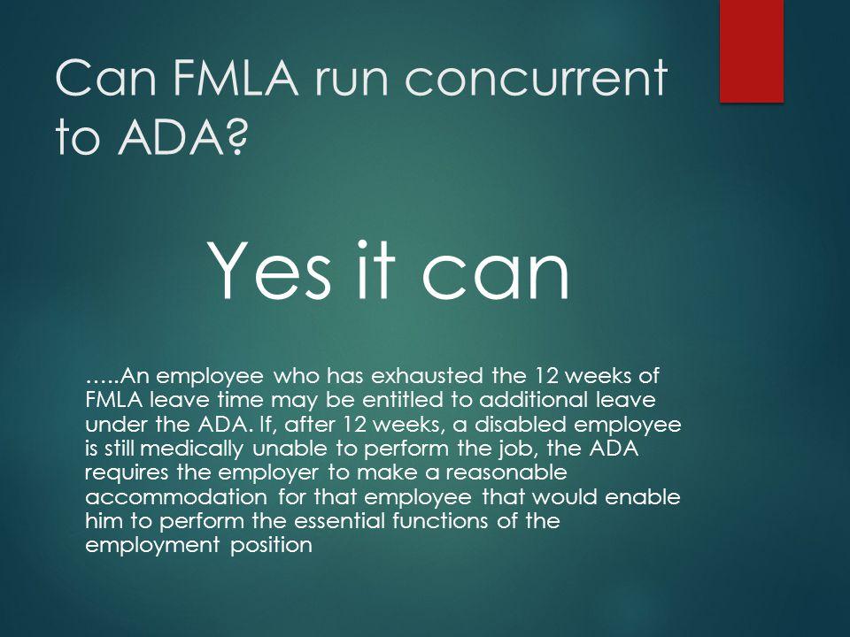 Can FMLA run concurrent to ADA.
