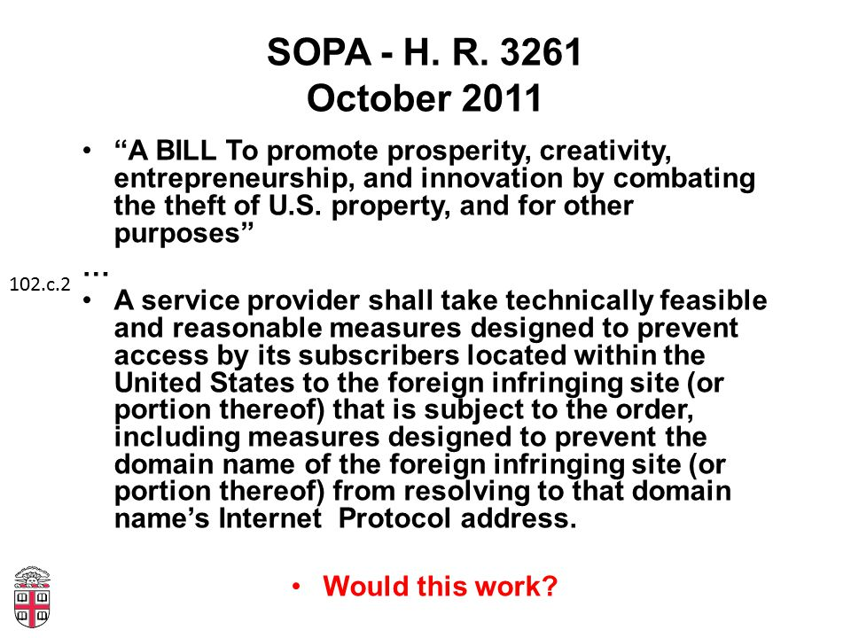 "SOPA - H. R. 3261 October 2011 ""A BILL To promote prosperity, creativity, entrepreneurship, and innovation by combating the theft of U.S. property, an"
