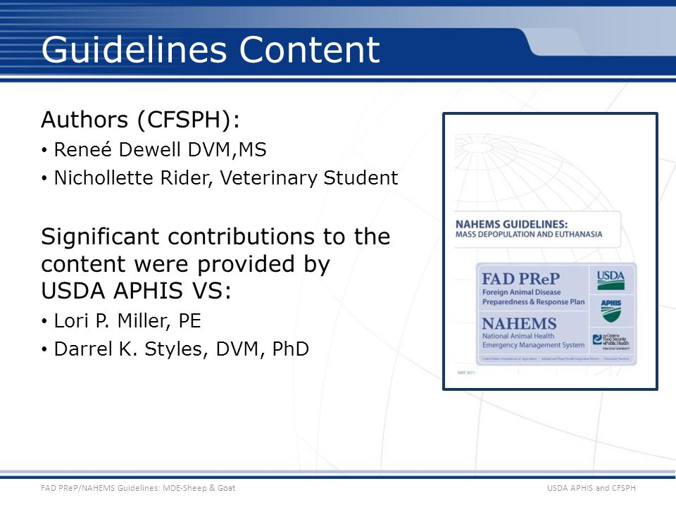 Authors (CFSPH): Reneé Dewell DVM,MS Nichollette Rider, Veterinary Student Significant contributions to the content were provided by USDA APHIS VS: Lo