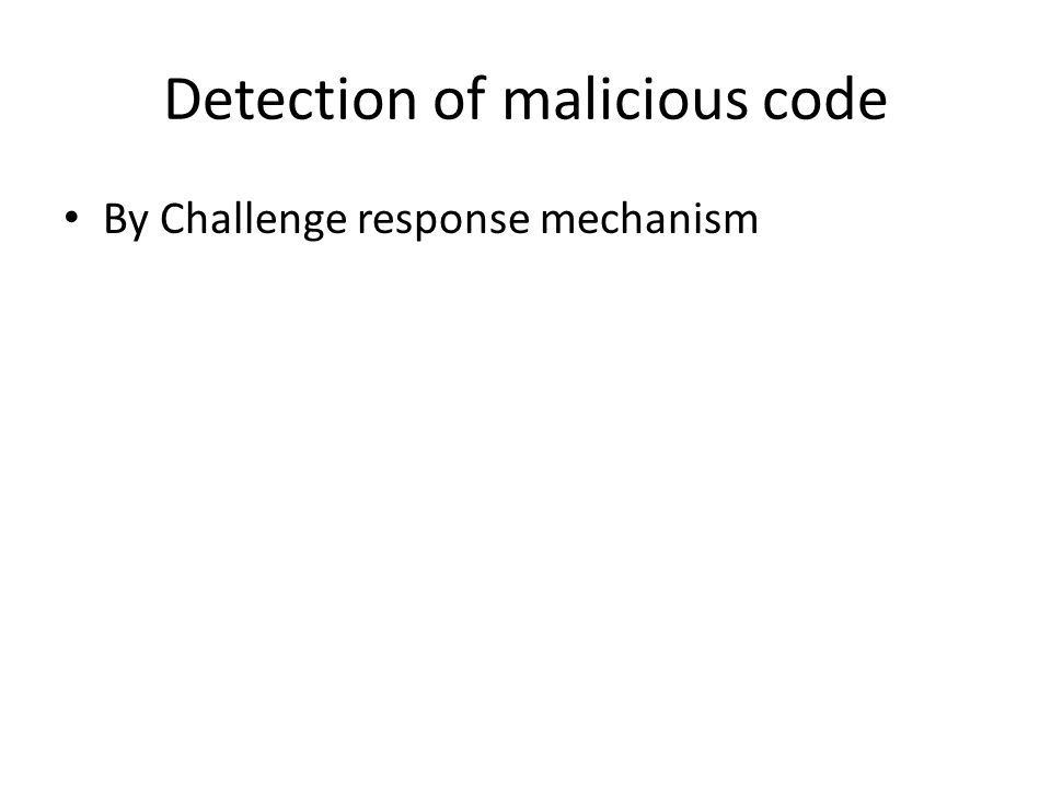 Detection of malicious code By Challenge response mechanism