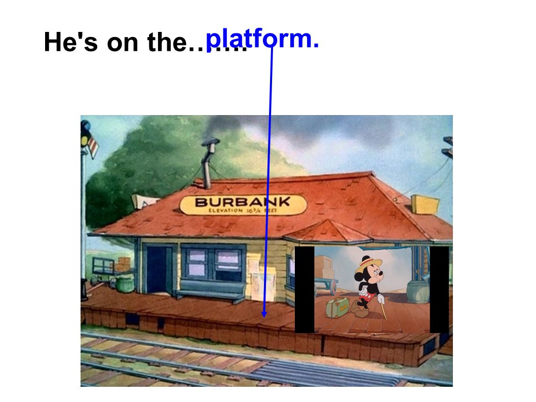 He's on the……. platform.