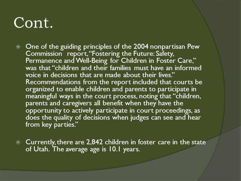 """Cont.  One of the guiding principles of the 2004 nonpartisan Pew Commission report, """"Fostering the Future: Safety, Permanence and Well-Being for Chil"""