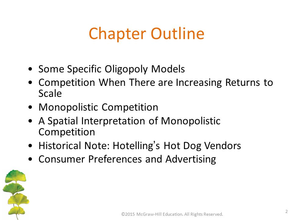 Chapter Outline ©2015 McGraw-Hill Education. All Rights Reserved. 2 Some Specific Oligopoly Models Competition When There are Increasing Returns to Sc
