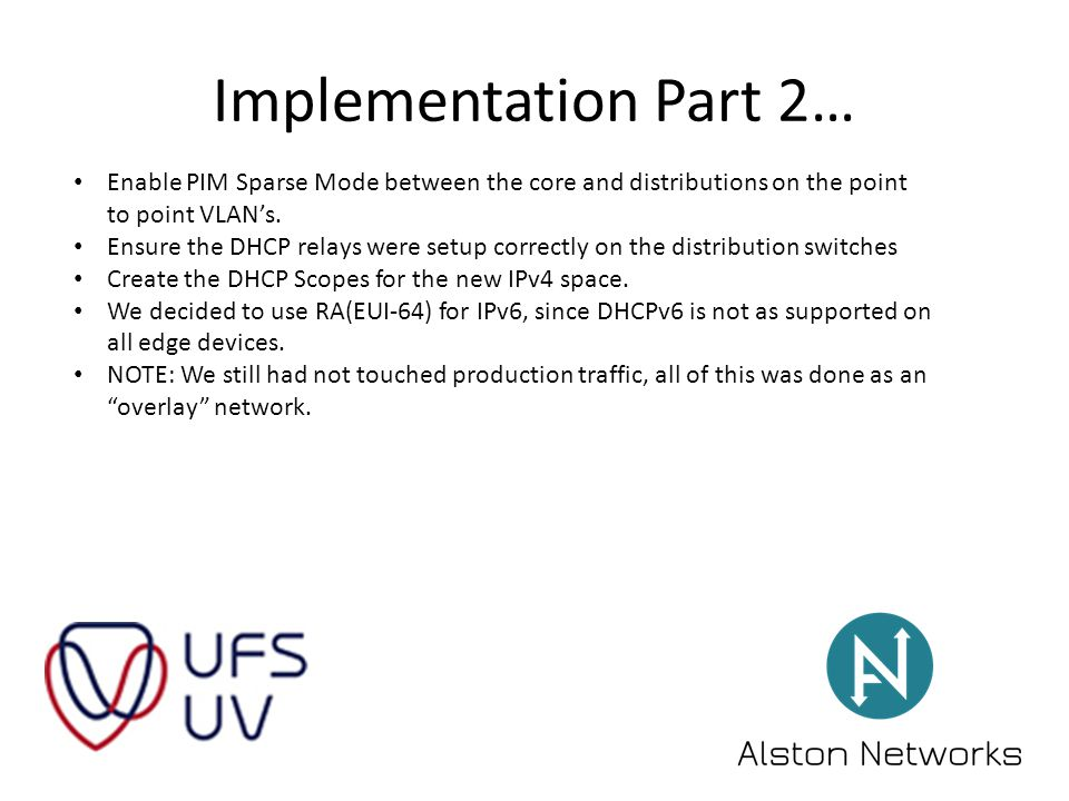 Implementation Part 2… Enable PIM Sparse Mode between the core and distributions on the point to point VLAN's.
