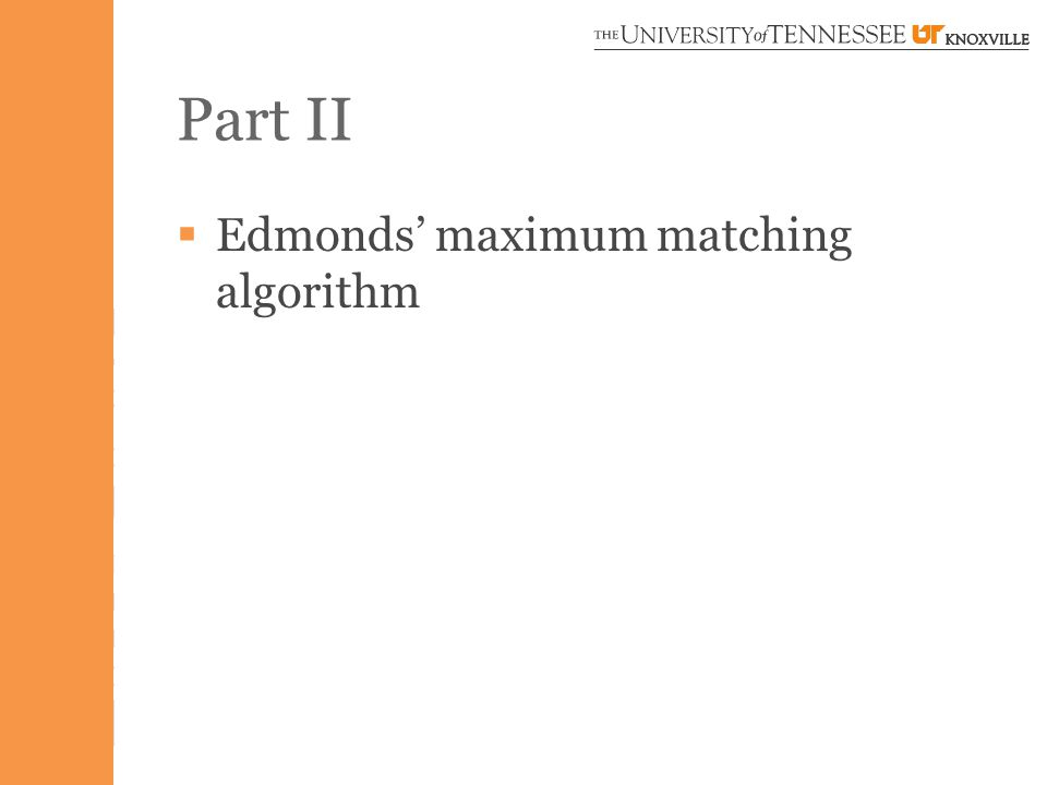 Part II  Edmonds' maximum matching algorithm
