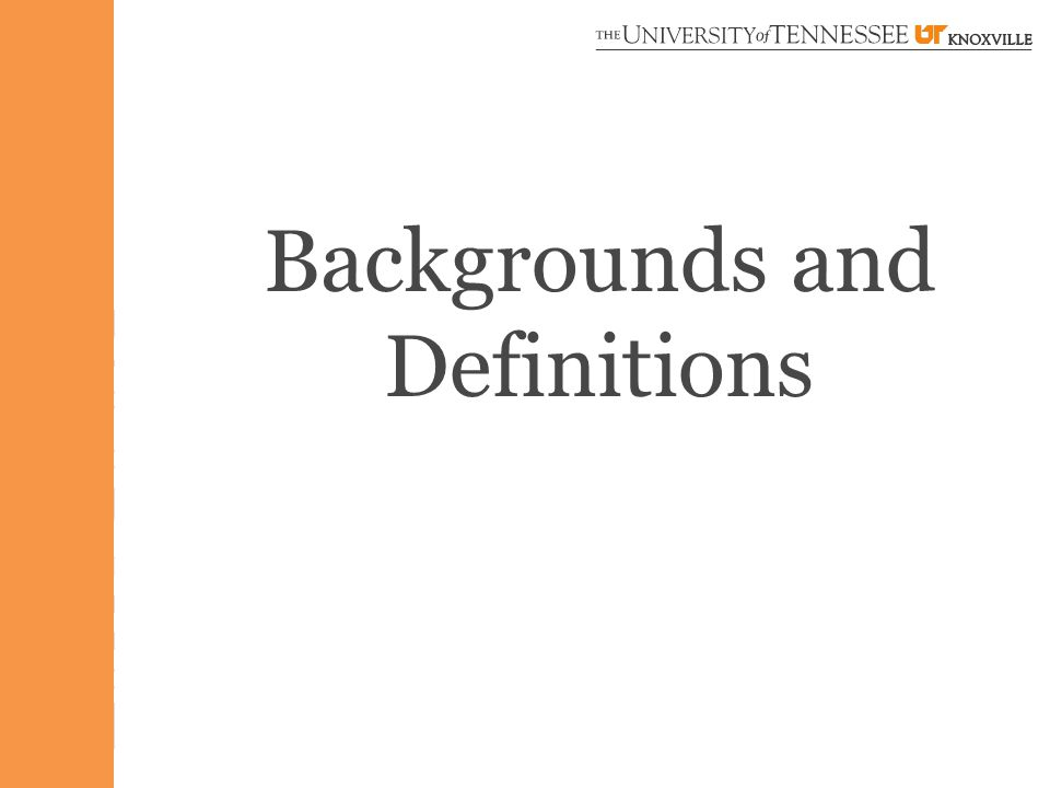 Backgrounds and Definitions